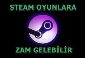 Steam Oyun Fiyatlarına Zam Gelebilir !